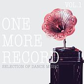 Play & Download One More Record, Vol. 1 - Selection of Dance Music by Various Artists | Napster