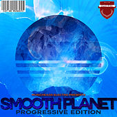 Play & Download Smooth Planet - Progressive Edition by Various Artists | Napster