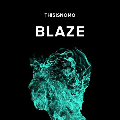 Play & Download Blaze by NOMO | Napster