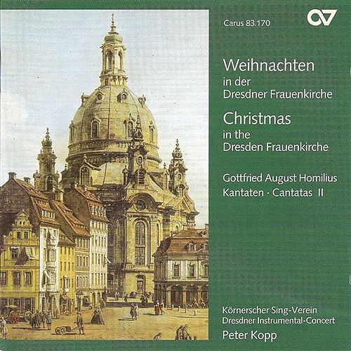 Play & Download HOMILIUS, G.: Cantatas, Vol. 2 (Christmas in the Dresden Frauenkirche) (Dresden Kornerscher Sing-Verein) by Various Artists | Napster