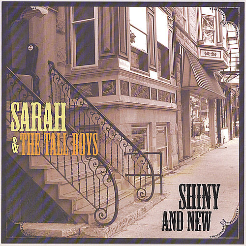 Play & Download Shiny and New by Sarah and the Tall Boys | Napster