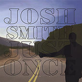 Just Once by Josh Smith