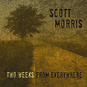 Play & Download Two Weeks From Everywhere by Scott Morris | Napster