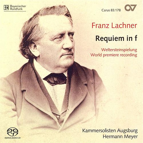 Play & Download LACHNER, F.P.: Requiem in F minor (Augsburg Chamber Soloist Choir, Meyer) by Colin Balzer | Napster