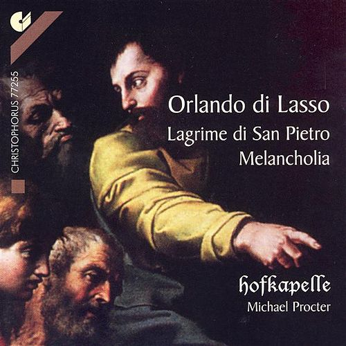Play & Download LASSUS, O.: Lagrime di San Pietro / Melancholia (Hofkapelle Ensemble) by Michael Procter | Napster