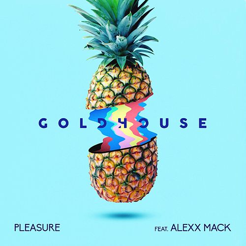 Play & Download Pleasure (feat. Alexx Mack) by Goldhouse | Napster