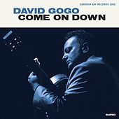 Play & Download Come on Down by David Gogo | Napster