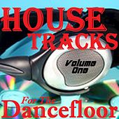 House Tracks for the Dancefloor, Vol. One by Various Artists