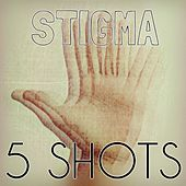 Play & Download 5 Shots by Stigma | Napster