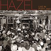 Live in Portland by Hazel