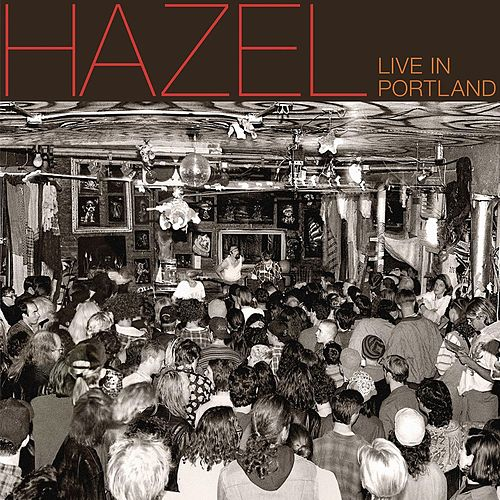 Play & Download Live in Portland by Hazel | Napster