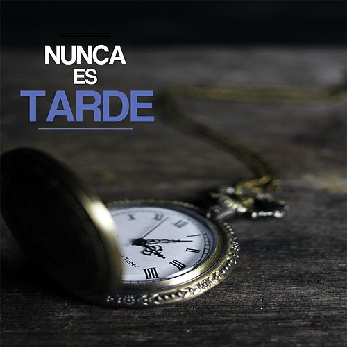 Nunca Es Tarde by Kuko Alamala