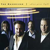Play & Download Shine Your Light by The Mavericks | Napster
