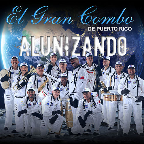 Play & Download Alunizando by El Gran Combo De Puerto Rico | Napster