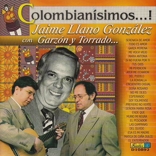 Play & Download Colombianísimos...! by Jaime Llano González | Napster