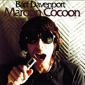 Play & Download Maroon Cocoon by Bart Davenport | Napster