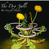 Play & Download Too Soon for Flowers by Dry Spells | Napster