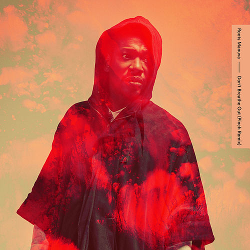 Play & Download Don't Breathe Out (Pinch Remix) by Roots Manuva | Napster