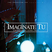 Imagínate Tu by The Illusions