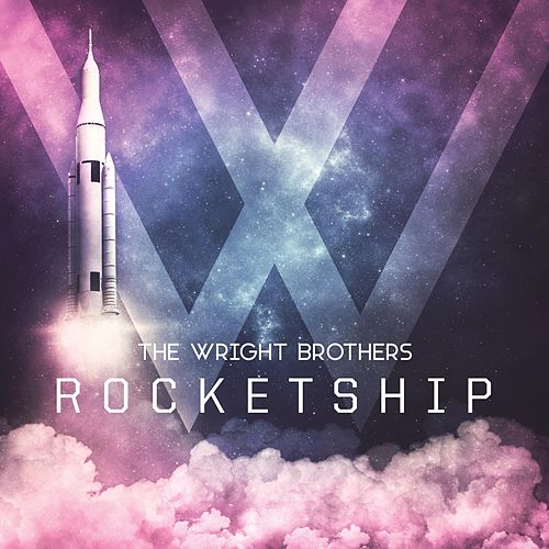 Play & Download Rocketship by The Wright Brothers | Napster