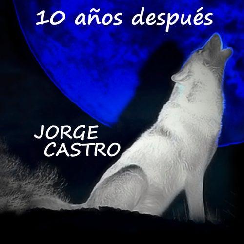 10 Años Después by Jorge Castro