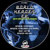Play & Download World Heroes EP by Various Artists | Napster