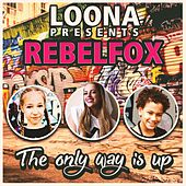 Play & Download The Only Way Is Up (Loona Presents Rebelfox) by Loona | Napster