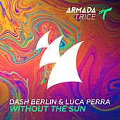 Play & Download Without The Sun by Dash Berlin | Napster