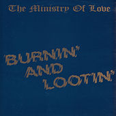 Play & Download Burnin' and Lootin' by Ministry Of Love | Napster