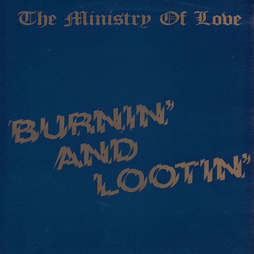 Burnin' and Lootin' by Ministry Of Love