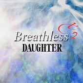 Play & Download Breathless Plus 2 by Daughter | Napster