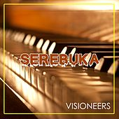Play & Download Serebuka by Visioneers | Napster