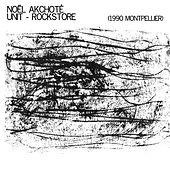 Play & Download Unit - Rockstore (Live 1990 Montpellier) by Noel Akchoté | Napster