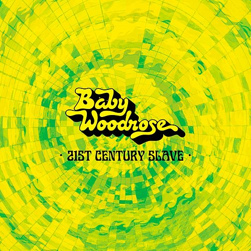Play & Download 21st Century Slave by Baby Woodrose | Napster