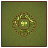 Play & Download Vegan Lounge, Vol. 2 by Various Artists | Napster