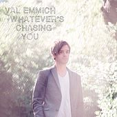 Play & Download Whatever's Chasing You by Val Emmich | Napster