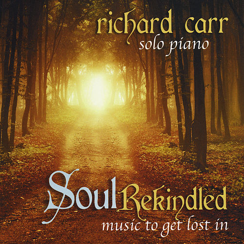 Soul Rekindled by Richard Carr