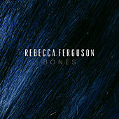 Play & Download Bones by Rebecca Ferguson | Napster