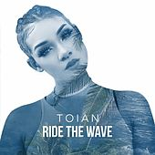 Play & Download Ride The Wave - Single by Toian | Napster