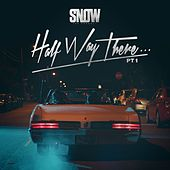 Play & Download Half Way There...Pt. 1 by Snow Tha Product | Napster