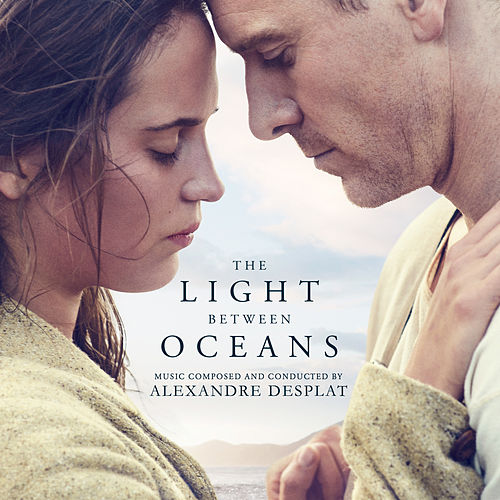 The Light Between Oceans (Original Motion Picture Soundtrack) by Alexandre Desplat