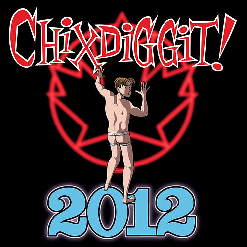 Play & Download 2012 by Chixdiggit | Napster