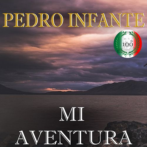 Play & Download Imprescindibles (Mi Aventura) by Pedro Infante | Napster