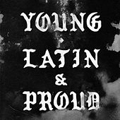 Young, Latin and Proud by Helado Negro