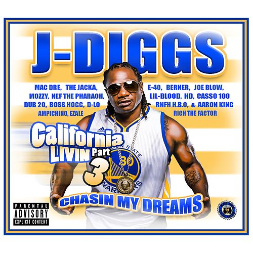 Play & Download California Livin', Pt. 3: Chasin' My Dreams by J-Diggs | Napster
