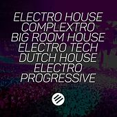 Play & Download Electro House Battle #5 - Who Is the Best in the Genre Complextro, Big Room House, Electro Tech, Dutch, Electro Progressive by Various Artists | Napster