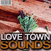 Play & Download Love Town Sounds, Vol. 3 by Various Artists | Napster