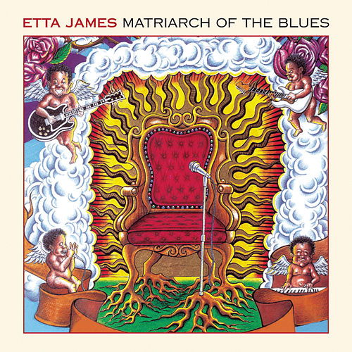Play & Download Matriarch Of The Blues by Etta James | Napster