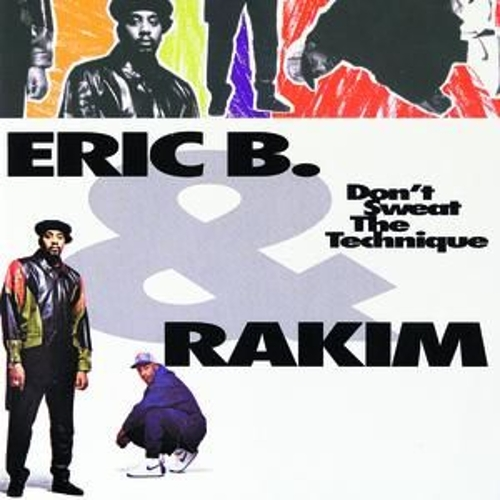 Play & Download Don't Sweat The Technique by Eric B and Rakim | Napster