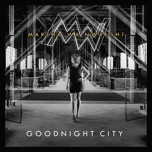 Goodnight City by Martha Wainwright